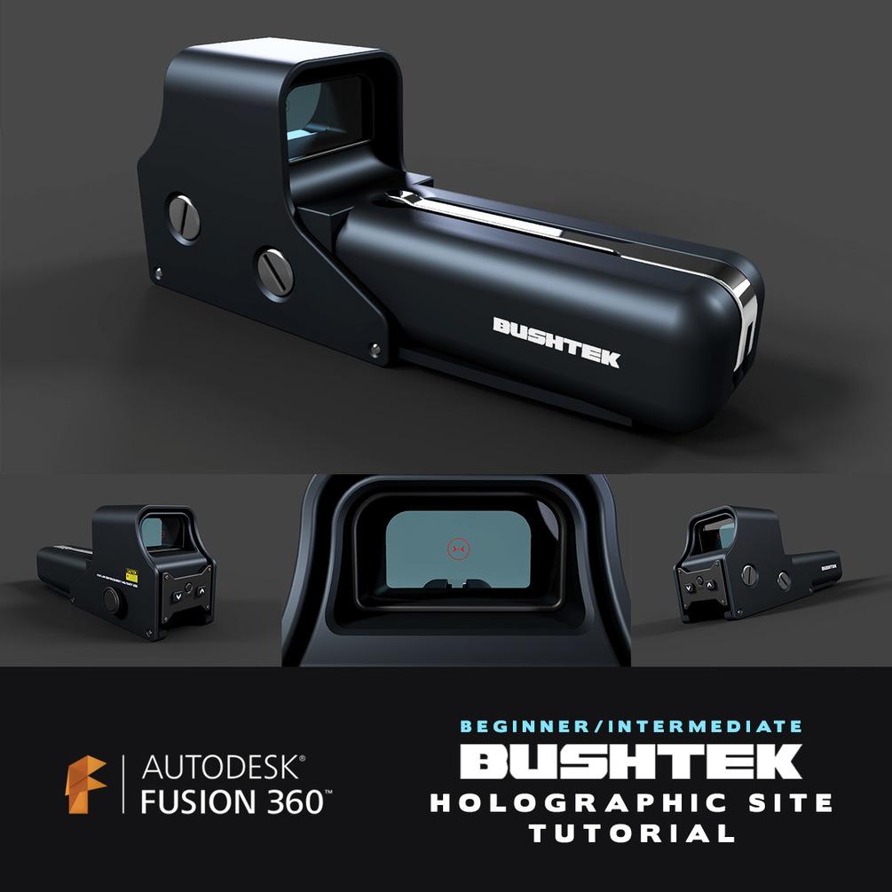 Fusion 360 For Concept Design - BUSHTEK Holographic Site TUTORIAL Fusion 360 For Concept Design Fusion 360 For Concept Design,BUSHTEK Holographic
