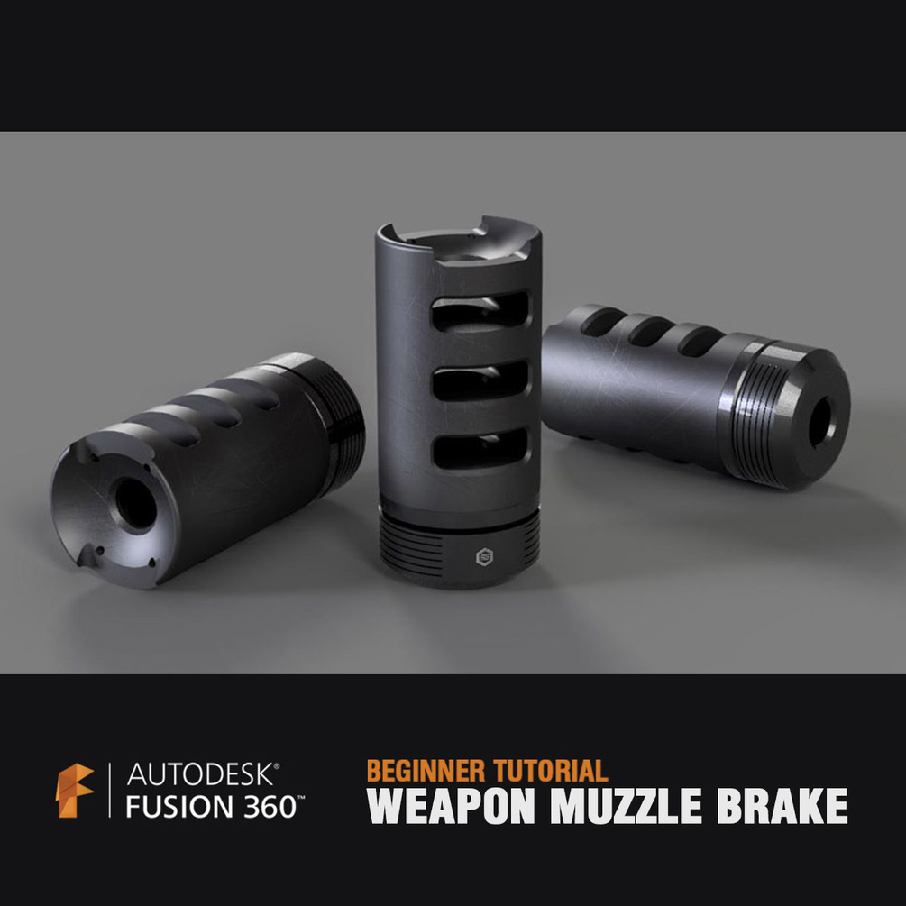 Fusion 360 For Concept Design - Muzzle Brake _ BY Travis Davids Muzzle Brake Muzzle Brake,Fusion 360
